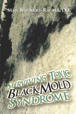 Surviving Toxic Black Mold Syndrome (Paperback)