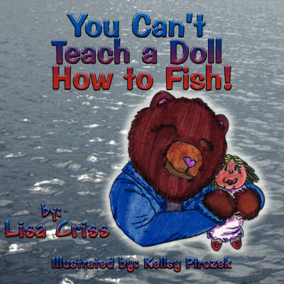 You Can't Teach a Doll How to Fish! (Paperback)
