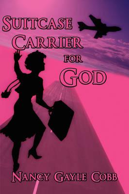 Suitcase Carrier for God (Paperback)