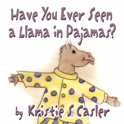 Have You Ever Seen a Llama in Pajamas? (Paperback)