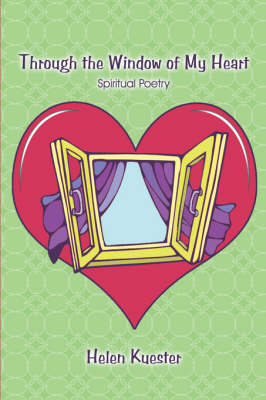 Through the Window of My Heart: Spiritual Poetry (Paperback)