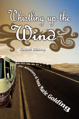 Whistling Up the Wind: The Adventures of Anna Marie Golding (Paperback)