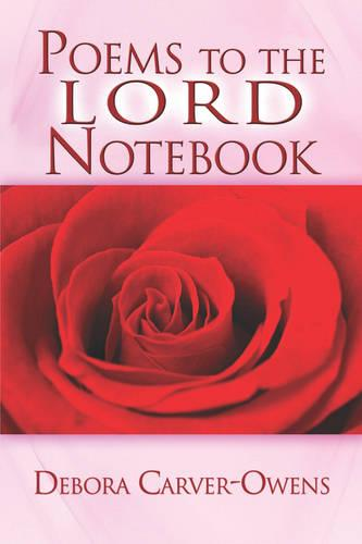 Poems to the Lord Notebook (Paperback)