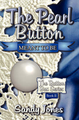 The Pearl Button: Meant to Be: The Button Box Series Book II (Paperback)