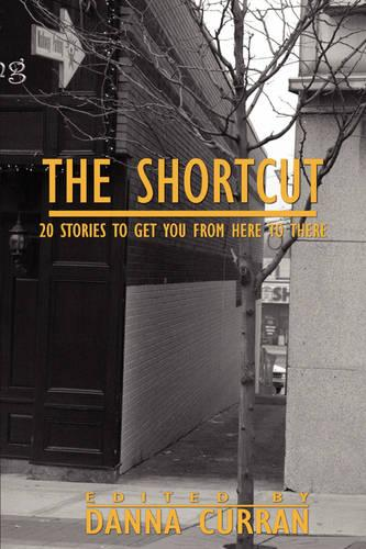 The Shortcut: 20 Stories to Get You from Here to There (Paperback)