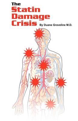 The Statin Damage Crisis (Paperback)