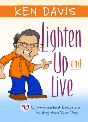 Lighten up and Live: A Dose of Joy to Brighten your Day (Hardback)