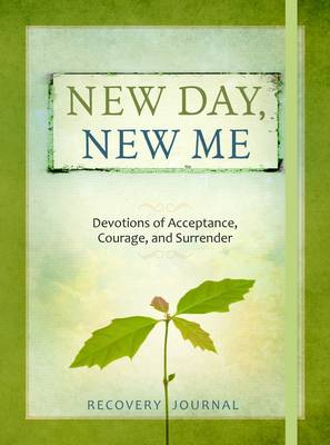 New Day, New Me: Devotions of Acceptance, Courage and Surrender (Hardback)