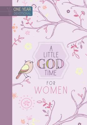 A Little God Time for Women: One Year Devotional (Hardback)
