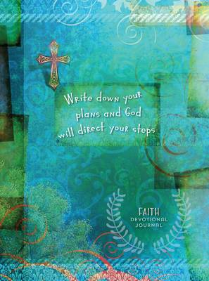 Journal: Write Down your Plans and God Will Direct your Steps: Faith Devotional Journal (Hardback)
