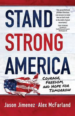 Stand Strong America: Courage, Freedom and Hope for Tomorrow (Paperback)