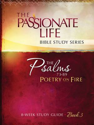 Psalms - Poetry on Fire: 8-Week Study Guide - The Passionate Life Bible Study Series (Paperback)