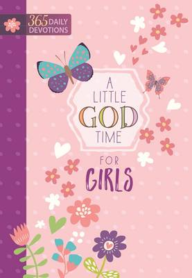 Little God Time for Girls, A: 365 Daily Devotions (Hardback)