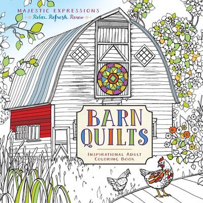 Acb: Barn Quilts (Majestic Expressions): 112 Pages, 55 Inspiring Illustrations, High Quality, Acid-Free Coloring Paper (Paperback)