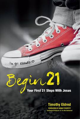Begin 21: Your First 21 Steps with Jesus (Paperback)