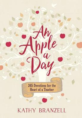 Apple a Day, An: 365 Days of Encouragement for Educators (Hardback)