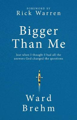 Bigger Than Me: Just When I Thought I Had All the Answers God Changed the Questions (Hardback)