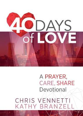 40 Days of Love: Living Out a Prayer, Care, Share Lifestyle (Paperback)