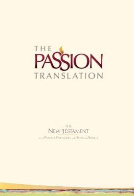 Tpt New Testament Ivory (With Psalms Proverbs and Song of Songs) - The Passion Translation (Hardback)