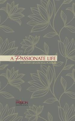 2019 12-Month Devotional Planner: A Passionate Life: 12.70 x 20.30cm, 176 Pages, Full-Color Interior, 52 Devotional Entires from the Popular 'i Hear His Whisper' Book by Dr. Brian Simmons, Year-At-A-Glance Spread, Month-At-A-Glance Calendars, Space for Goal Setting, Personal Reflection, Notes and Things-To-Do Lists, Encouraging Scriptures, Topically Arranged Bible Promises, List of Important Dates, Birthday/Anniversary Calendar, Ribbon Marker, Exqui (Hardback)