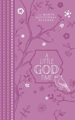 2019 12-Month Devotional Planner: A Little God Time (Purple Luxleather): 12.70 x 20.30cm, 176 Pages, Full-Color Interior, 52 Devotional Entires, Year-At-A-Glance Spread, Month-At-A-Glance Calendars, Space for Goal Setting, Personal Reflection, Notes and Things-To-Do Lists, Encouraging Scriptures, Topically Arranged Bible Promises, List of Important Dates, Birthday/Anniversary Calendar, Ribbon Marker, Exquisite Faux Leather with Foil Stampling and Heat Debossing (Book)