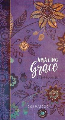 2019/2020 2 Year Pocket Planner: Amazing Grace (Purple with Orange Flowers): 89 x 165mm, Month-At-A-Glance Spreads for 2019/2020 Calendar Years, Encouraging Scriptures, Space for Things-To-Do Lists and Notes, Durable Interior Paper, Beautifully Designed Cover with Matte Lamination and Spot Gloss (Paperback)