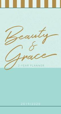 2019/2020 2 Year Pocket Planner: Beauty & Grace (Pale Blue): 89 x 165mm, Month-At-A-Glance Spreads for 2019/2020 Calendar Years, Encouraging Scriptures, Space for Things-To-Do Lists and Notes, Durable Interior Paper, Beautifully Designed Cover with Matte Lamination and Spot Gloss (Paperback)