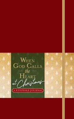 When God Calls the Heart at Christmas: A Keepsake Journal (Book)