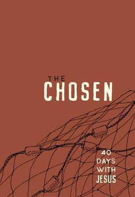 The Chosen: 40 Days with Jesus: 40 Days with Jesus (Book)