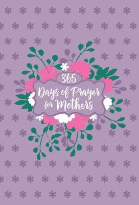 365 Days of Prayer for Mothers (Book)
