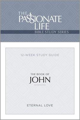 Tpt John Bible Study: The Passionate Life Bible Series (2nd Edition) (Paperback)