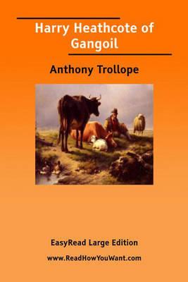 Harry Heathcote of Gangoil [EasyRead Large Edition] (Paperback)