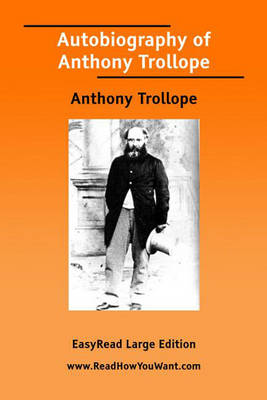 Autobiography of Anthony Trollope [EasyRead Large Edition] (Paperback)