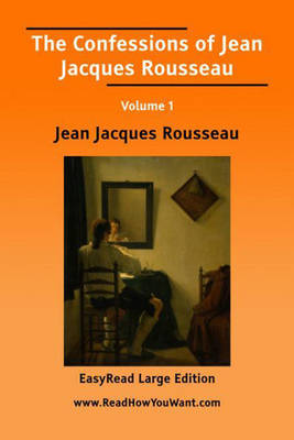 The Confessions of Jean Jacques Rousseau (Paperback)