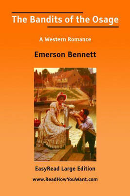 The Bandits of the Osage: A Western Romance (Paperback)