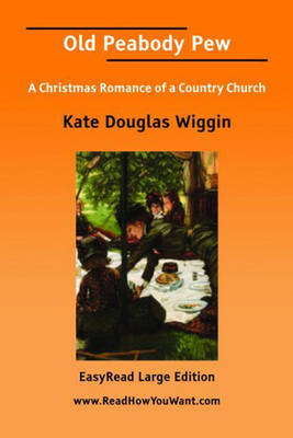 Old Peabody Pew: A Christmas Romance of a Country Church (Paperback)