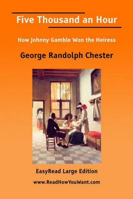 Five Thousand an Hour: How Johnny Gamble Won the Heiress (Paperback)