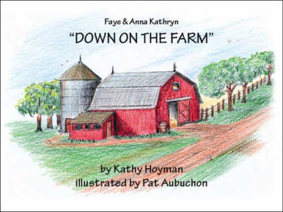 Faye and Anna Kathryn: Down on the Farm (Paperback)