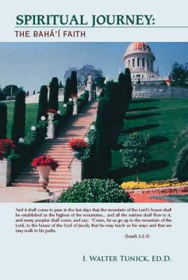 Spiritual Journey: The Baha'i Faith (Paperback)