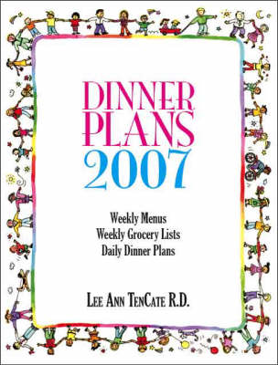 Dinner Plans 2007: Weekly Menus, Weekly Grocery Lists, Daily Dinner Plans (Paperback)