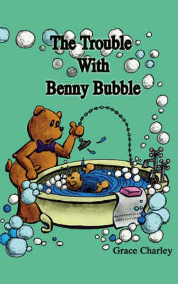 The Trouble with Benny Bubble (Paperback)