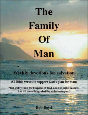The Family of Man: Weekly Devotions for Salvation (Paperback)