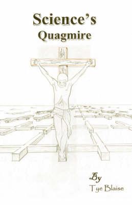 Science's Quagmire (Paperback)