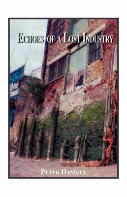Echoes of a Lost Industry (Paperback)
