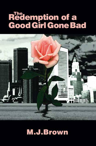 The Redemption of a Good Girl Gone Bad (Paperback)