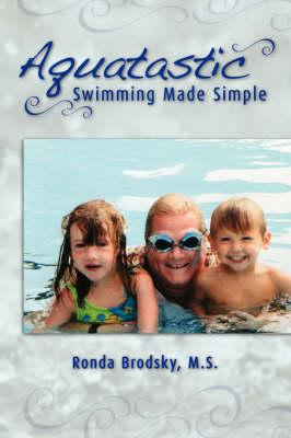 Aquatastic: Swimming Made Simple (Paperback)