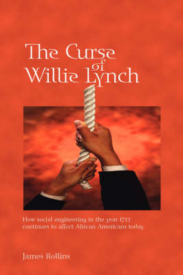 The Curse of Willie Lynch: How Social Engineering in the Year 1712 Continues to Affect African Americans Today (Paperback)