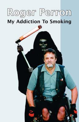 My Addiction to Smoking (Paperback)