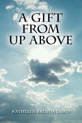 A Gift from Up Above (Paperback)