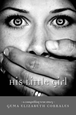 His Little Girl: A Compelling True Story (Paperback)